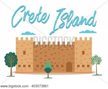 Crete Island Invitation Card Vector Illustration. Medieval Fortress With Tower Surrounded By Trees.
