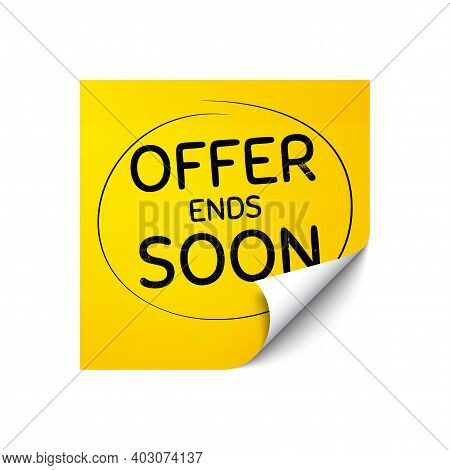 Offer Ends Soon. Sticker Note With Offer Message. Special Offer Price Sign. Advertising Discounts Sy