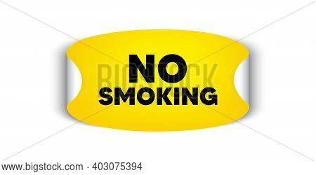 No Smoking Banner. Adhesive Sticker With Offer Message. Stop Smoke Sign. Smoking Ban Symbol. Yellow