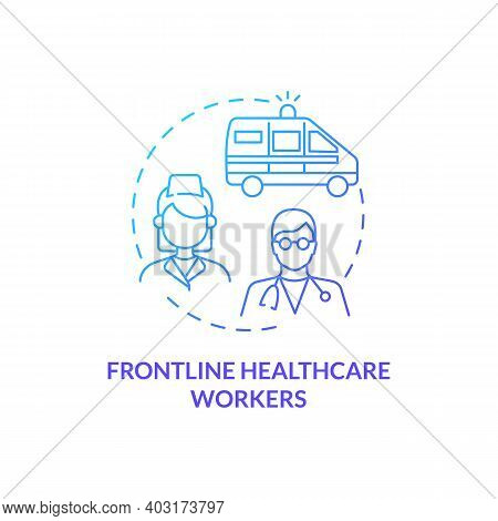 Frontline Healthcare Workers Concept Icon. Covid Vaccination Priority List. Proffesional Hospital Me