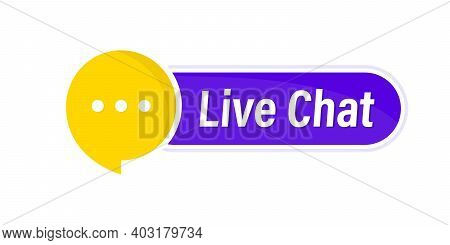 Live Chat Button. Online Support Call Center. Customer Support. Chat Messenger Icon For Web Landing