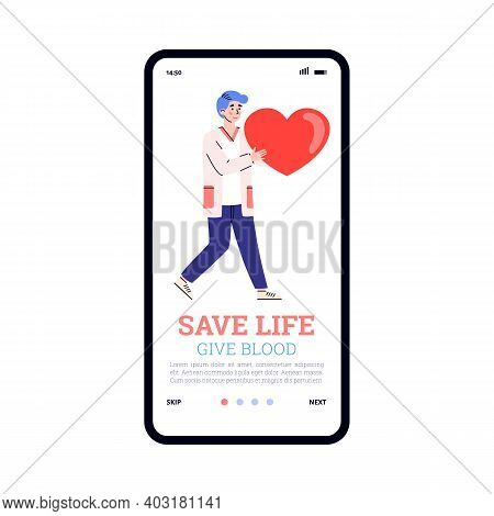 Blood Donation Transfusion Concept. Vector Mobile App On Phone Screen With Giving Blood Concept And