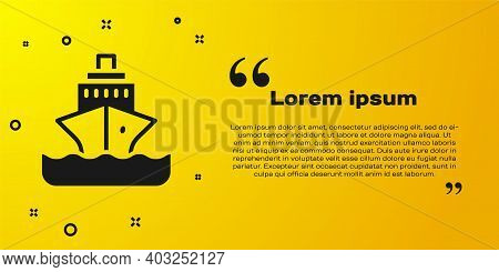 Black Cruise Ship Icon Isolated On Yellow Background. Travel Tourism Nautical Transport. Voyage Pass