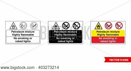 Petroleum Mixture Highly Flammable No Smoking Or Naked Lights Fire Prevention And Explosive Hazard S