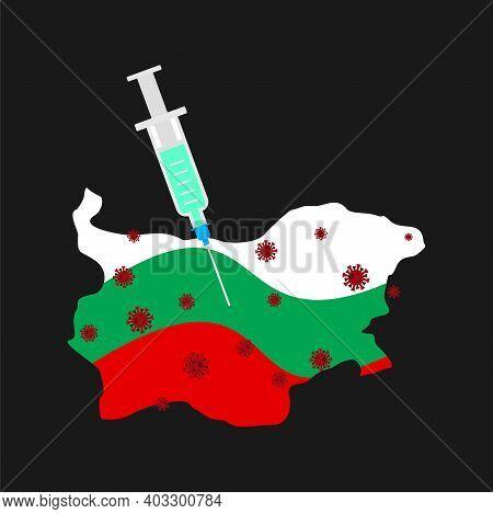 Coronavirus Vaccine. Bulgaria Vaccination. Syringe Pierces Bulgaria Map. Cure For Infection  Covid-1