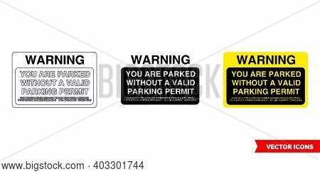 Warning You Are Parked Without A Valid Parking Offender Adhesives Sign Icon Of 3 Types Color, Black