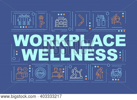 Workplace Wellness Word Concepts Banner. Support Healthy Life Of Your Company Employees. Infographic