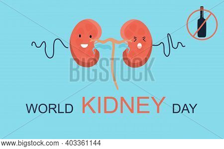 World Kidney Day Banner. Cute Healthy Human Organ.stop Alcohol Addiction.nephrology.pyelonephritis A