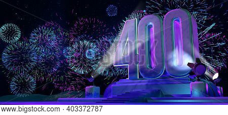 Number 400 In Solid And Thick Shape On A Purple Pedestal With The Appearance Of A Monument Illuminat