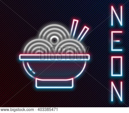 Glowing Neon Line Asian Noodles In Bowl And Chopsticks Icon Isolated On Black Background. Street Fas