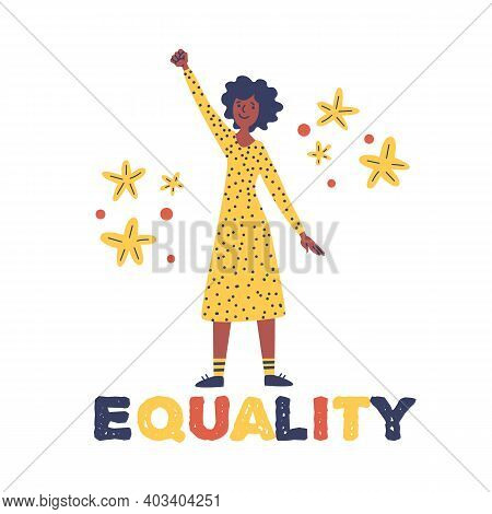 Black Woman Raised Her Fist With Text - Equality. Concept: Diversity, Equality, Tolerance. Anti-raci