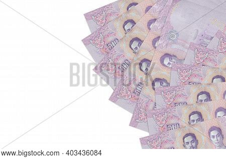 500 Thai Baht Bills Lies Isolated On White Background With Copy Space. Rich Life Conceptual Backgrou