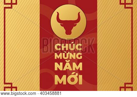 Vietnamese Lunar New Year Or Tet Holiday. Inscription Tet Holiday And Happy New Year On Vietnamese A