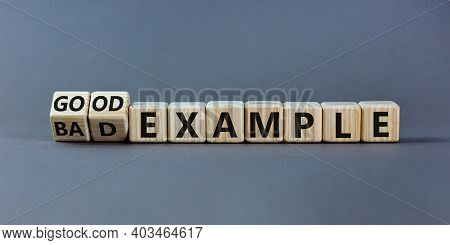 Good Or Bad Example Symbol. Turned Cubes And Changed Words 'bad Example' To 'good Example'. Beautifu