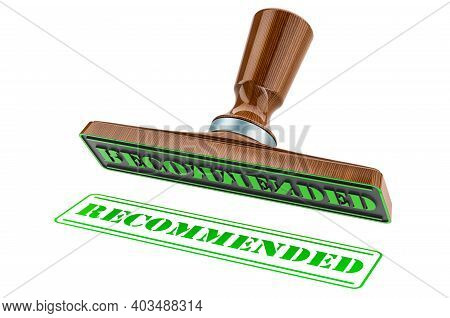 Recommended Stamp. Wooden Stamper, Seal With Text Recommended, 3d Rendering Isolated On White Backgr