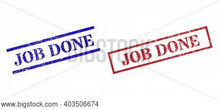 Grunge Job Done Rubber Stamps In Red And Blue Colors. Seals Have Rubber Style. Vector Rubber Imitati