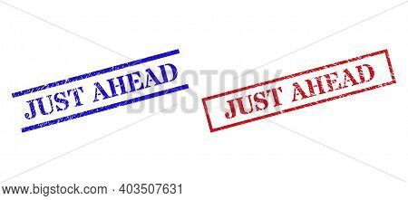 Grunge Just Ahead Seal Stamps In Red And Blue Colors. Stamps Have Rubber Style. Vector Rubber Imitat