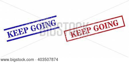 Grunge Keep Going Rubber Stamps In Red And Blue Colors. Stamps Have Rubber Style. Vector Rubber Imit