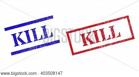 Grunge Kill Rubber Stamps In Red And Blue Colors. Stamps Have Rubber Surface. Vector Rubber Imitatio