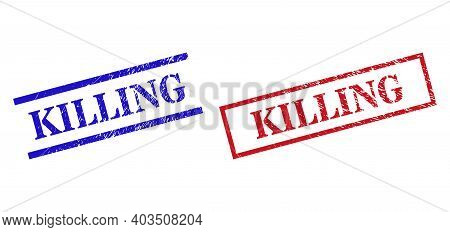 Grunge Killing Stamp Seals In Red And Blue Colors. Seals Have Rubber Style. Vector Rubber Imitations