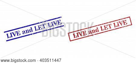 Grunge Live And Let Live Rubber Stamps In Red And Blue Colors. Stamps Have Distress Surface. Vector