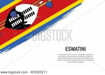 Grunge Styled Brush Stroke Background With Flag Of Eswatini. Template For Banner Or Poster.