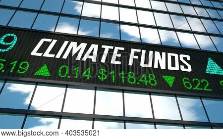 Climate Funds Responsible Investing Stock Market Environmental Activism 3d Illustration