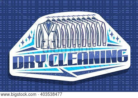 Vector Logo For Dry Cleaning, White Decorative Sign Board With Contour Illustration Of Trendy Tuxedo