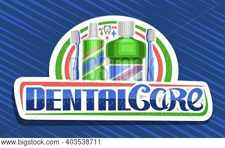 Vector Logo For Dental Care, Decorative Cut Paper Sign With Illustration Of Prophylactic Products Fo