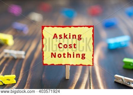 Asking Cost Nothing - Phrase On Yellow Sheet Of Paper,  Mutual Assistance Mentoring Concept, Paper P