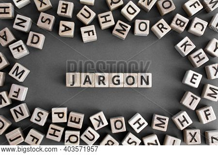 Jargon  - Word From Wooden Blocks With Letters,  Special Words And Phrases Jargon Concept, Random Le