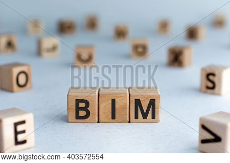 Bim - Acronym From Wooden Blocks With Letters, Abbreviation Bim Building Information Modeling Concep