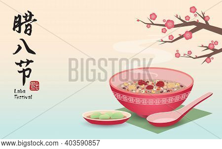 Laba Festival, A Traditional Chinese Holiday To Eat Laba Congee Or Porridge Served With Vinegary Gar