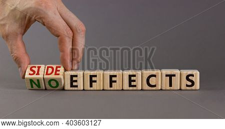 Side Or No Effects Symbol. Hand Turns Wooden Cubes And Changes Words 'no Effects' To 'side Effects'.