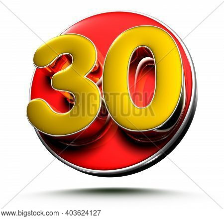 3d Illustration Gold Number 30 Isolated On A White Background With Clipping Path.