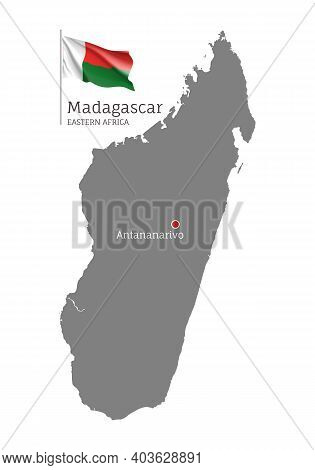 Silhouette Of Madagascar Country Map. Gray Detailed Editable Map With National Flag And Antananarivo