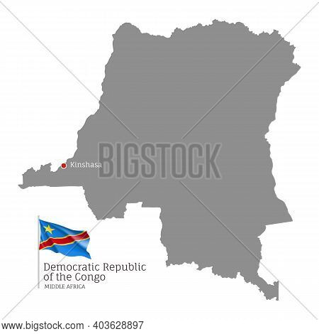Democratic Republic Of The Congo Country Map. Gray Editable Map With Waving National Flag And Kinsha