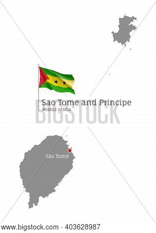 Sao Tome And Principe Country Map. Gray Editable Map With Waving National Flag And Sao Tome City Cap