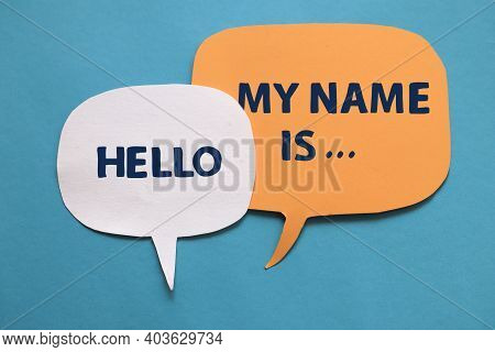 Hello My Name Is, Text Words Typography Written On Paper Against Blue Background, Life And Business