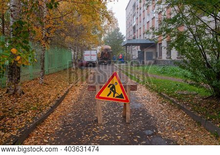Petrozavodsk, Russia - 1 October 2020. Roadworks Sign. Travel Is Closed