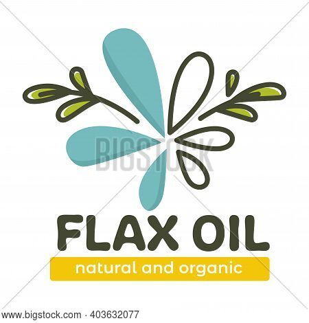Flax Oil Natural And Organic Product For Eating