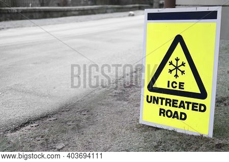 Ice Untreated Road Sign Dangerous Warning For Highway Car Drivers