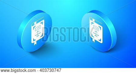 Isometric Law Book Statute Book With Scales Of Justice Icon Isolated On Blue Background. Blue Circle
