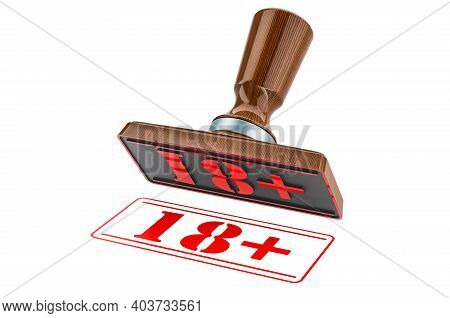 18+ Stamp. Wooden Stamper, Seal With Text 18+, 3d Rendering Isolated On White Background