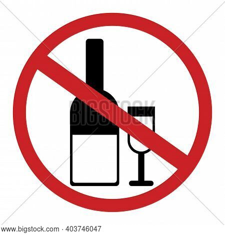 Alcohol Prohibition Sign. Danger Symbol Vector Illustration. Stop Sign. Stock Image. Eps 10.