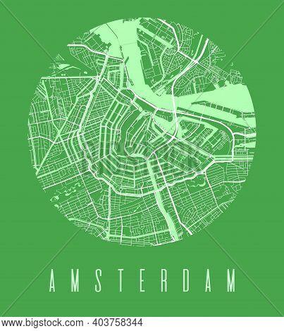 Amsterdam Map Poster. Decorative Design Street Map Of Amsterdam City. Cityscape Aria Panorama Silhou