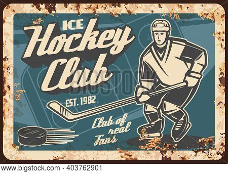 Ice Hockey Team Fan Club Rusty Metal Plate. Forward In Uniform, Skating With Stick On Rink, Player S