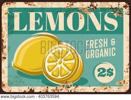 Lemon Fruits Metal Plate Rusty, Food Farm Market Price Sign, Vector Retro Poster. Citrus Lemons Frui
