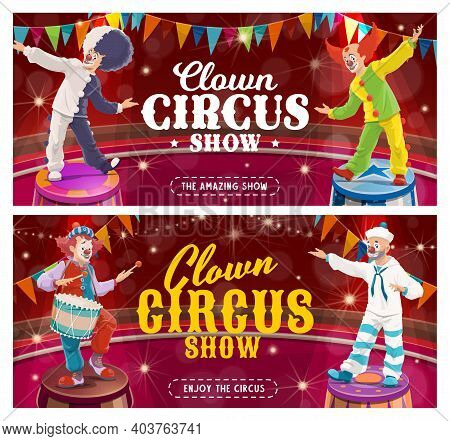 Circus Clown Cartoon Vector Banners Of Carnival Show Joker Characters On Circus Arena With Funny Wig
