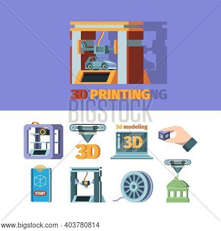 3d Prints Technology. Printing Machine Dimensional Systems Vector Flat Illustration. 3d Machine Prin